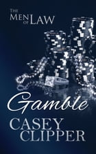 Gamble: Book 3 by Casey Clipper