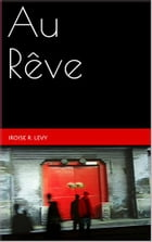 Au rêve by Iroise R. Levy