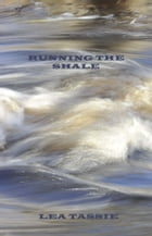 Running the Shale by Lea Tassie