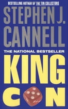 King Con: A Novel by Stephen J. Cannell