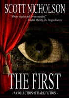 The First: Science Fiction and Fantasy Stories by Scott Nicholson