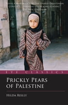 Prickly Pears of Palestine: The People Behind the Politics by Hilda Reilly