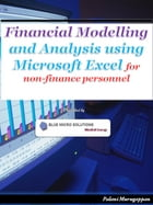 Financial Modelling and Analysis using Microsoft Excel for non -finance personnel by Palani Murugappan