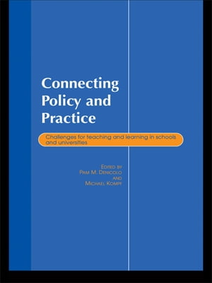 Connecting Policy and Practice Challenges for Teaching and Learning in Schools and Universities