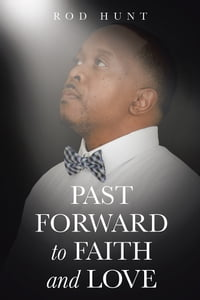 Past Forward to Faith and Love