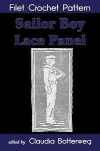 Sailor Boy Lace Panel Filet Crochet Pattern: Complete Instructions and Chart