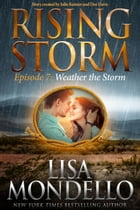 Weather the Storm, Episode 7 by Lisa Mondello