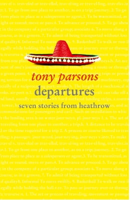Book Departures: Seven Stories from Heathrow by Tony Parsons