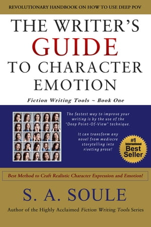 The Writer's Guide to Character Emotion: Best Method to Craft Realistic Character Expression and Emotion Fiction Writing Tools,  #1