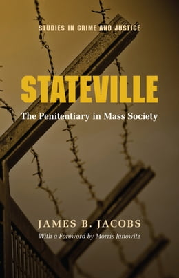 Book Stateville: The Penitentiary in Mass Society by James B. Jacobs