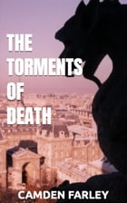 The Torments of Death: Eleanor's Story by Camden Farley