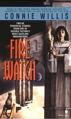 Fire Watch: A Novel by Connie Willis
