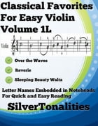 Classical Favorites for Easy Violin Volume 1 L by Silvert Tonalities