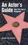 An Actor's Guide--Your First Year in Hollywood Cover Image