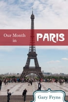 Our Month in Paris by Gary Fryns