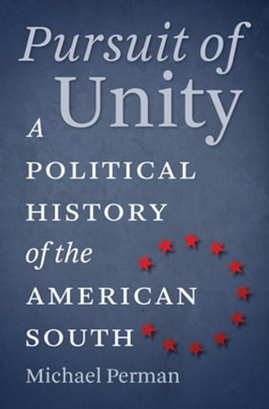 Pursuit of Unity A Political History of the American South