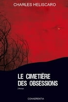 Le Cimetiere des obsessions by Charles Heliscaro
