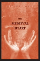 The Medieval Heart by Heather Webb
