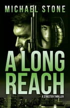 A Long Reach: A Streeter Thriller by Michael Stone