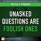 Unasked Questions Are Foolish Ones by Terry J. Fadem