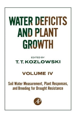 Book Soil Water Measurement, Plant Responses, and Breeding for Drought Resistance by Kozlowski, T.T.