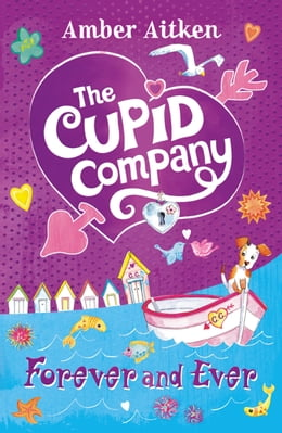 Book Forever and Ever (The Cupid Company, Book 3) by Amber Aitken