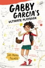 Gabby Garcia's Ultimate Playbook Cover Image