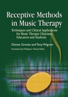 Receptive Methods in Music Therapy: Techniques and Clinical Applications for Music Therapy…