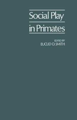 Book Social Play in Primates by Smith, Euclid