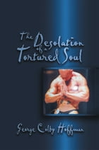 The Desolation of a Tortured Soul by George Colby Hoffman