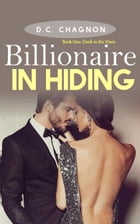 Billionaire in Hiding, Book One: Dusk in the Vines