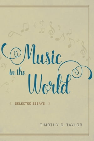 Music in the World Selected Essays