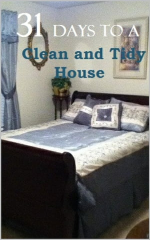31 Days to a Clean and Tidy House