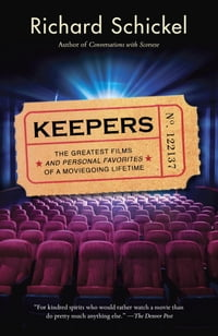 Keepers: The Greatest Films--and Personal Favorites--of a Moviegoing Lifetime