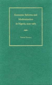 Economic Reforms and Modernization in Nigeria, 1945-1965