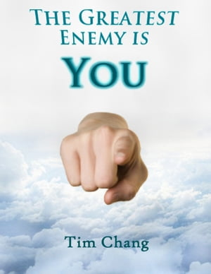 The Greatest Enemy is You !