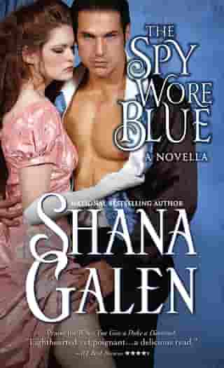 The Spy Wore Blue: A Lord and Lady Spy Novella by Shana Galen