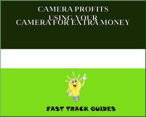 CAMERA PROFITS USING YOUR CAMERA FOR EXTRA MONEY by Alexey