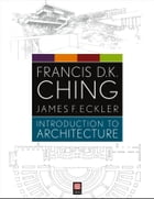 Introduction to Architecture by Francis D. K. Ching