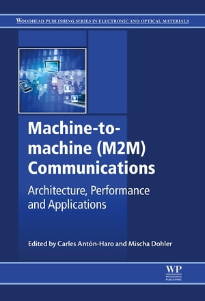 Machine-to-machine (M2M) Communications Architecture,  Performance and Applications