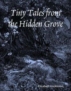 Tiny Tales from the Hidden Grove