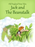 Jack and the Beanstalk by Old England Fairy Tales