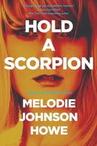Hold a Scorpion: A Diana Poole Thriller Cover Image