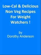 Low-Cal & Delicious Non Veg Recipes For Weight Watchers! by Editorial Team Of MPowerUniversity.com