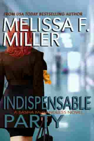 Indispensable Party: (Sasha McCandless No. 4) by Melissa F. Miller