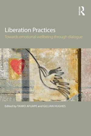 Liberation Practices Towards Emotional Wellbeing Through Dialogue