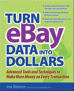 Book Turn eBay Data into Dollars by Steiner, Ina
