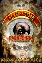 Flash Fiction Freakshow by Greg Jackson