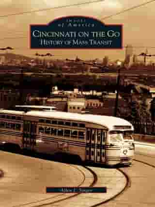 Cincinnati on the Go: History of Mass Transit