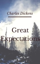 Great Expectations (Annotated & Illustrated) by Charles Dickens